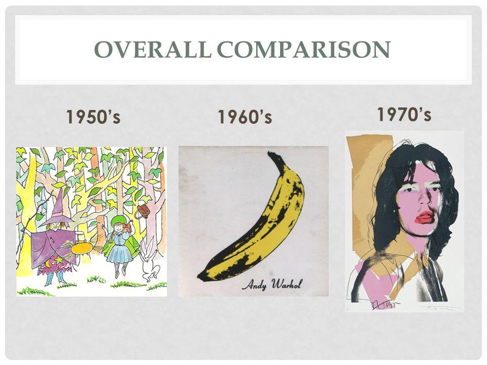 OVERALL COMPARISON 1950's 1960's 1970's