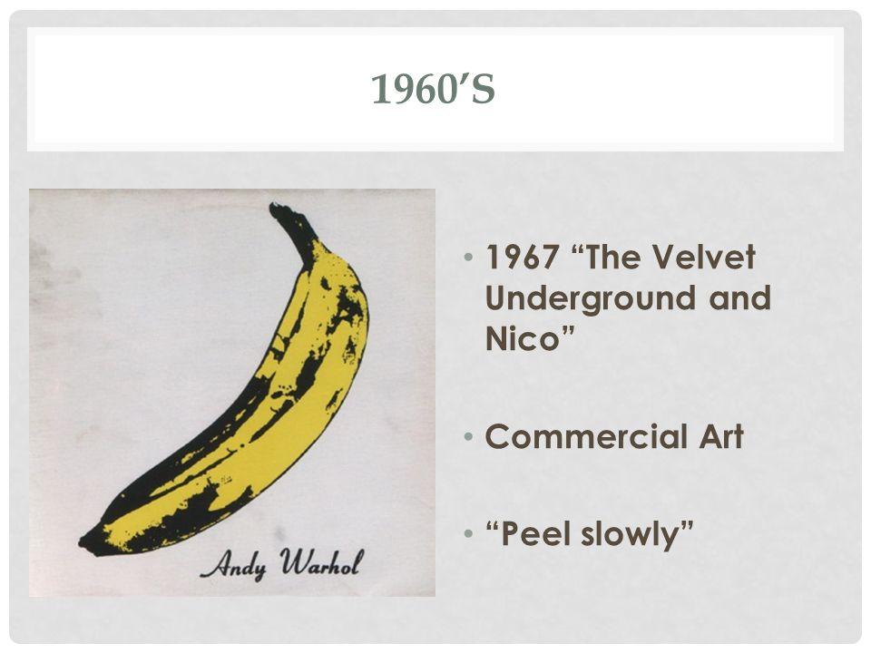 1960'S 1967 The Velvet Underground and Nico Commercial Art Peel slowly