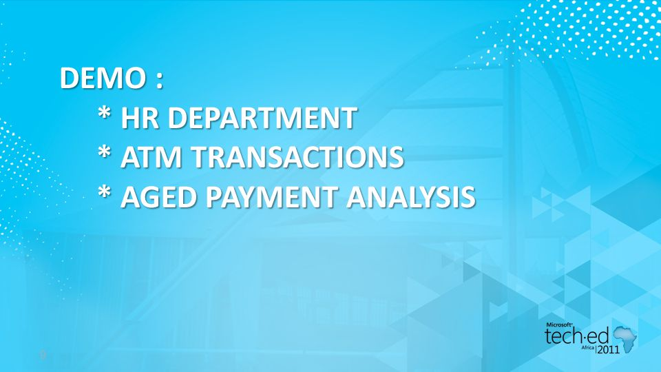 DEMO : * HR DEPARTMENT * ATM TRANSACTIONS * AGED PAYMENT ANALYSIS 9