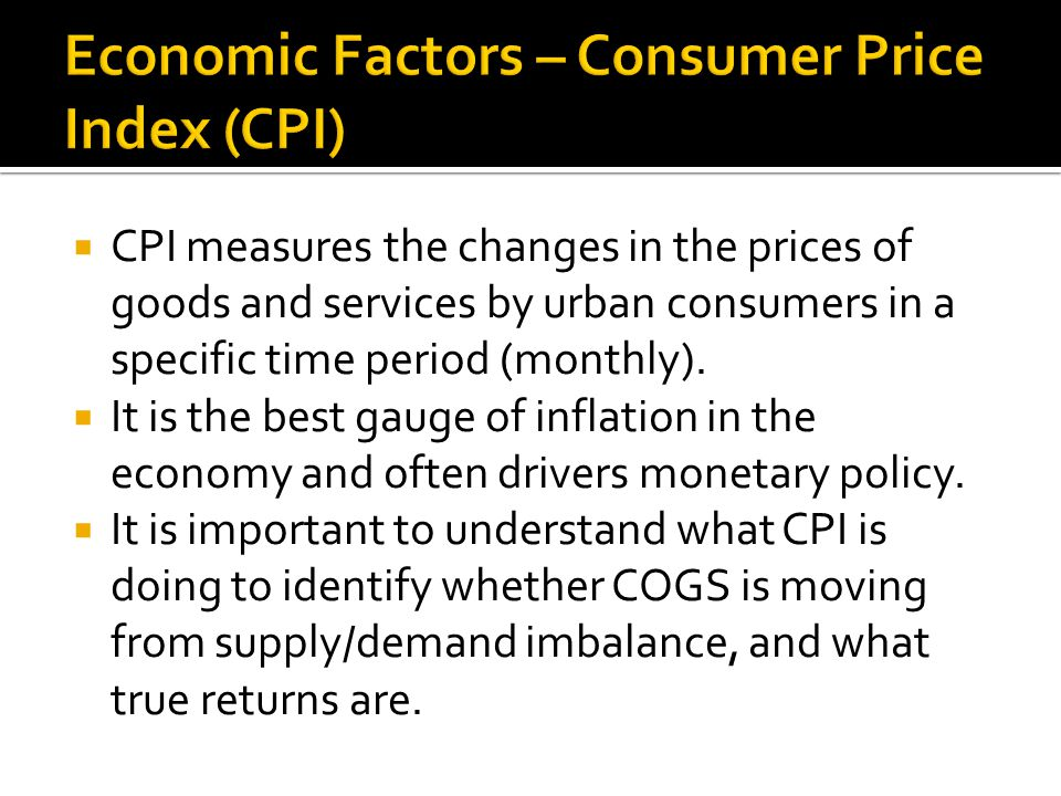  CPI measures the changes in the prices of goods and services by urban consumers in a specific time period (monthly).