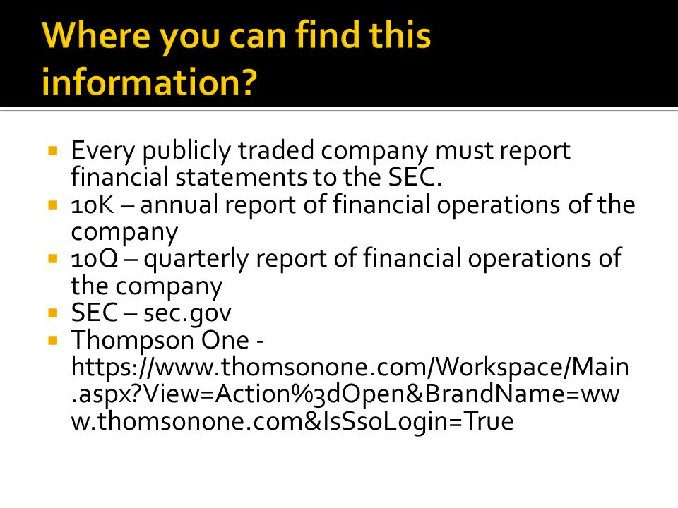  Every publicly traded company must report financial statements to the SEC.