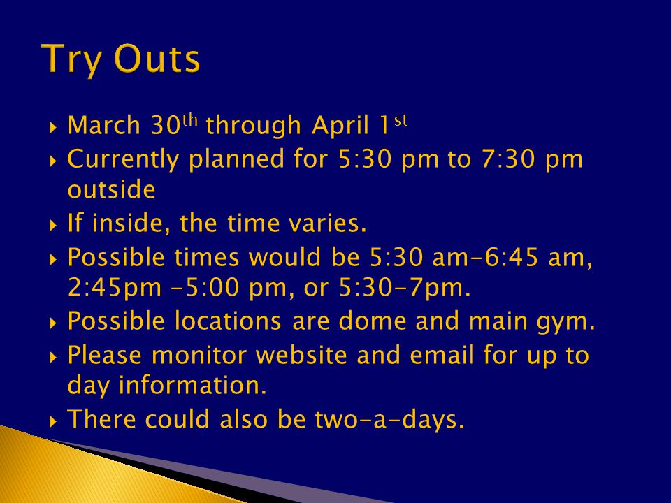  March 30 th through April 1 st  Currently planned for 5:30 pm to 7:30 pm outside  If inside, the time varies.