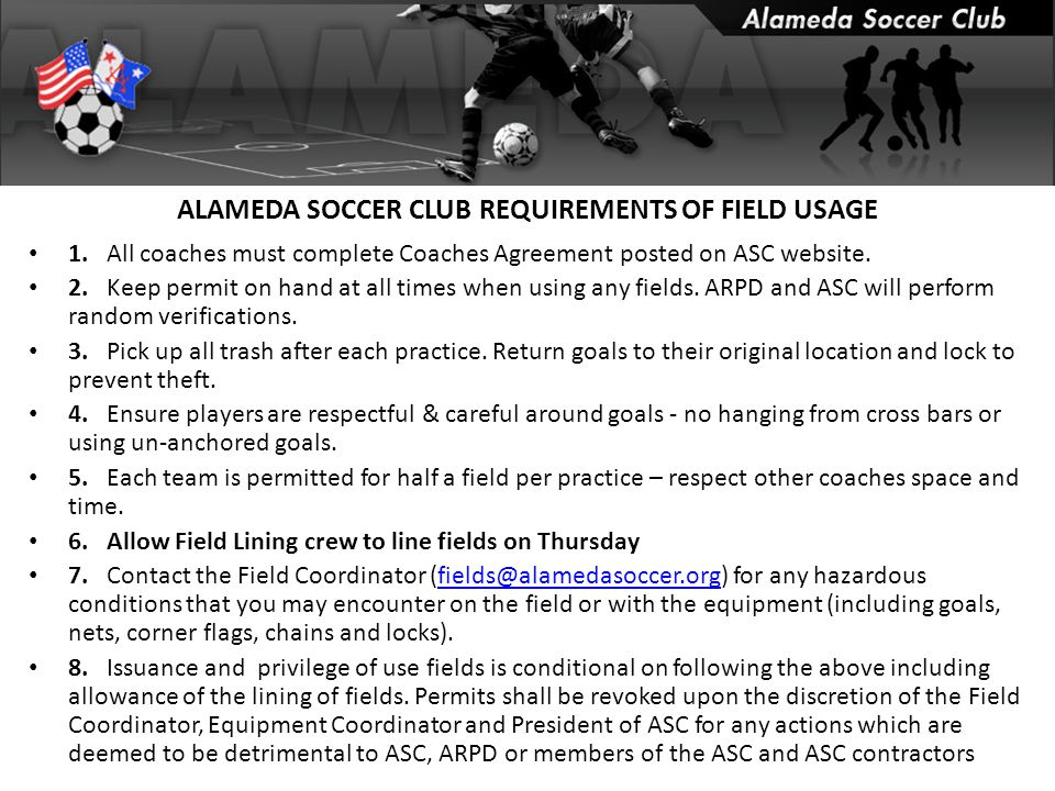 ALAMEDA SOCCER CLUB REQUIREMENTS OF FIELD USAGE 1.