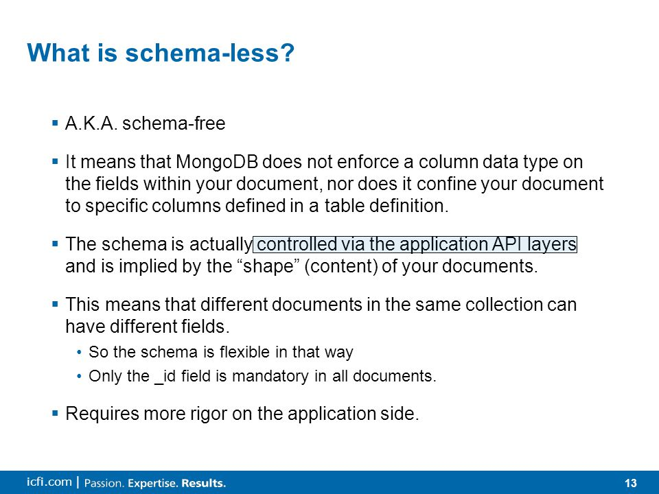 13 icfi.com | What is schema-less.  A.K.A.