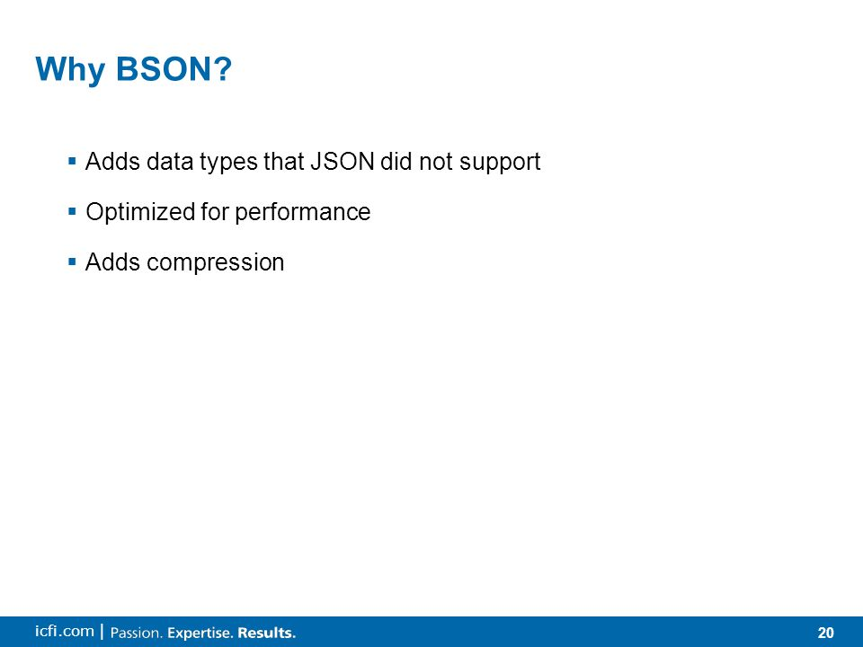 20 icfi.com | Why BSON.