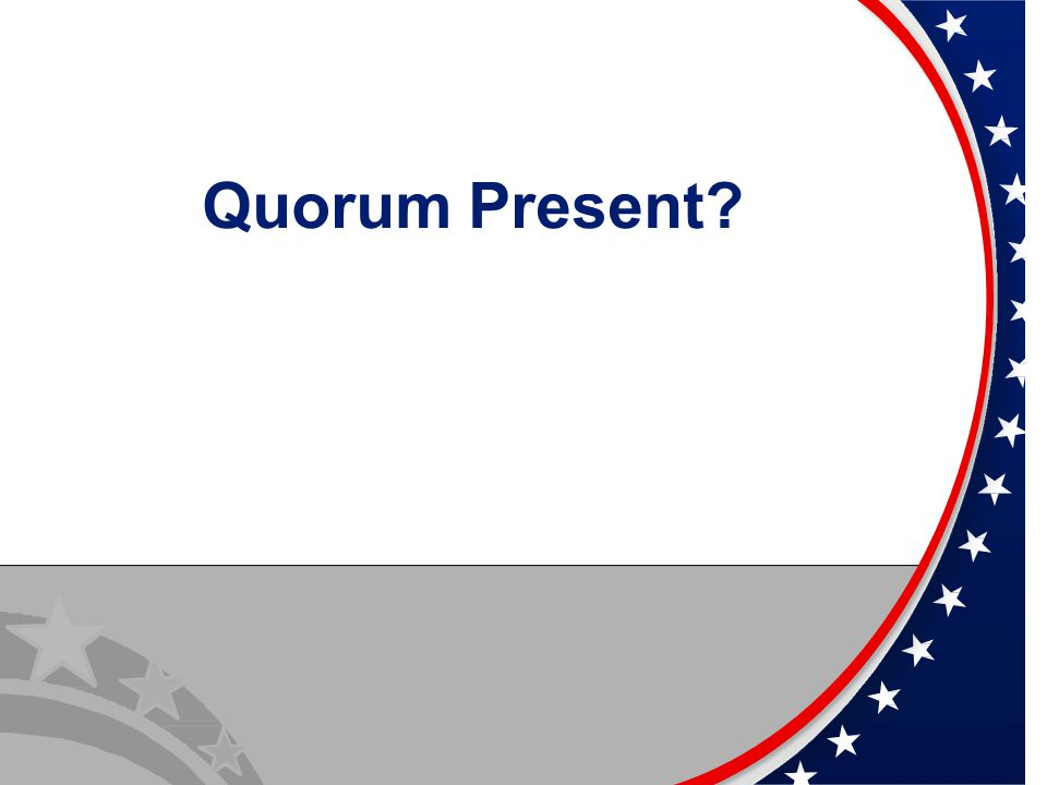 Quorum Present?