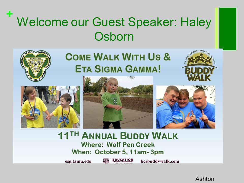 + Welcome our Guest Speaker: Haley Osborn Ashton