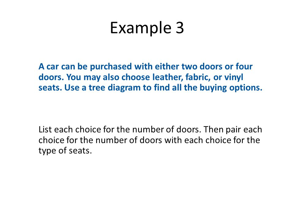 Example 3 A car can be purchased with either two doors or four doors.