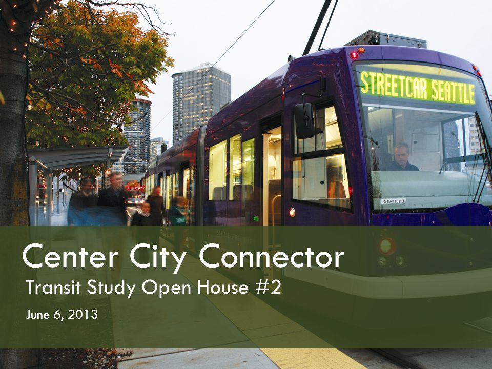 Study Background  Transit Master Plan (2012) prioritized Center City Connector  Responds to mobility needs created by Center City job and housing growth  Project purpose is to improve north-south mobility and link South Lake Union and First Hill streetcars 2