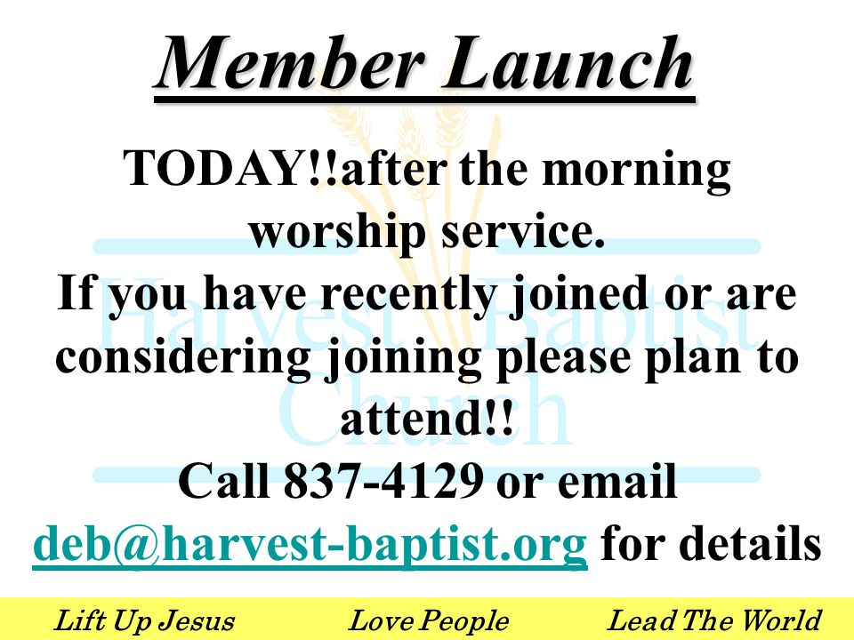 Lift Up JesusLove PeopleLead The World Member Launch TODAY!!after the morning worship service.