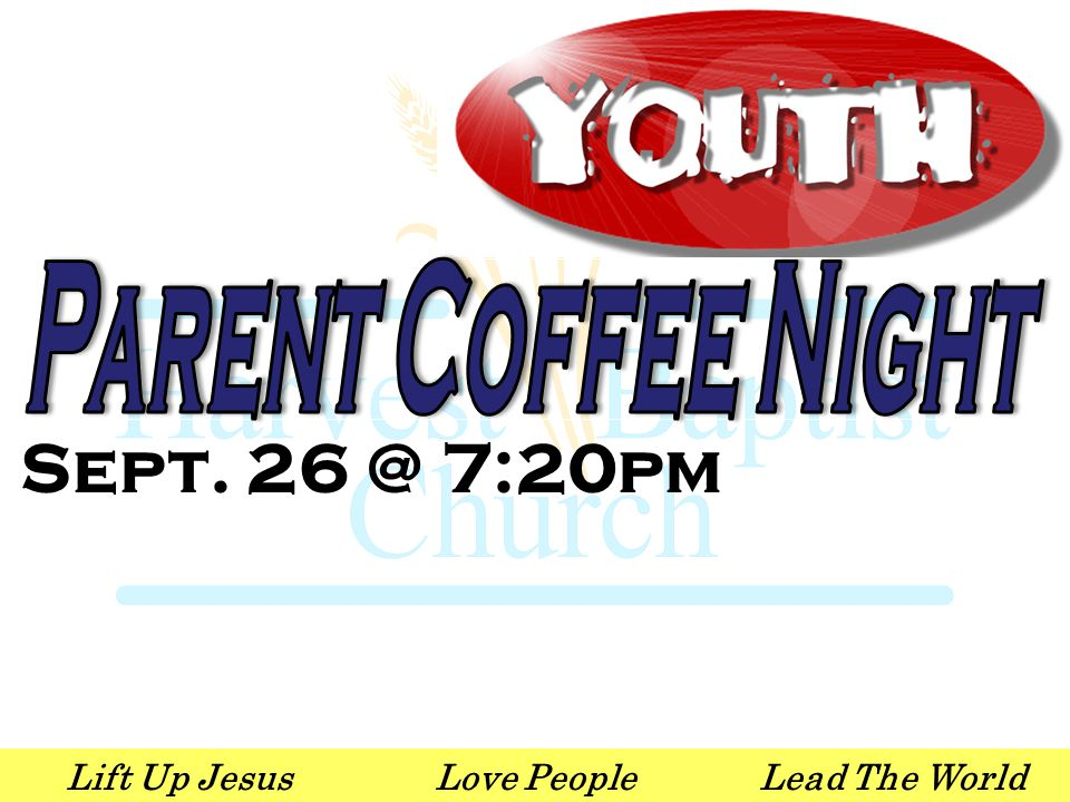 Lift Up JesusLove PeopleLead The World Sept. 26 @ 7:20pm