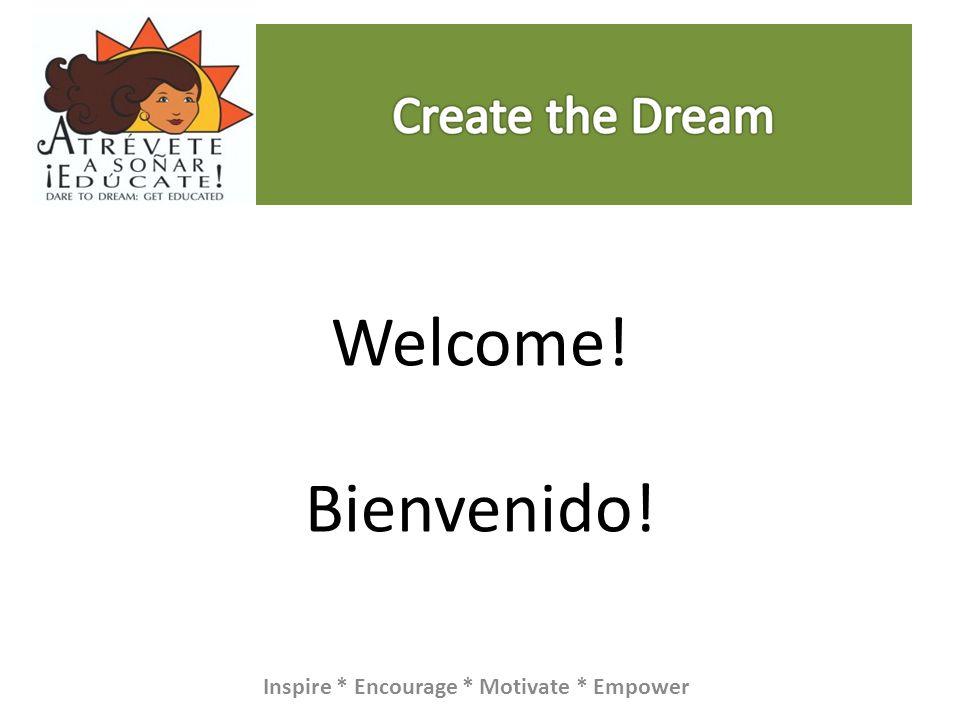 Welcome! Bienvenido! Inspire * Encourage * Motivate * Empower