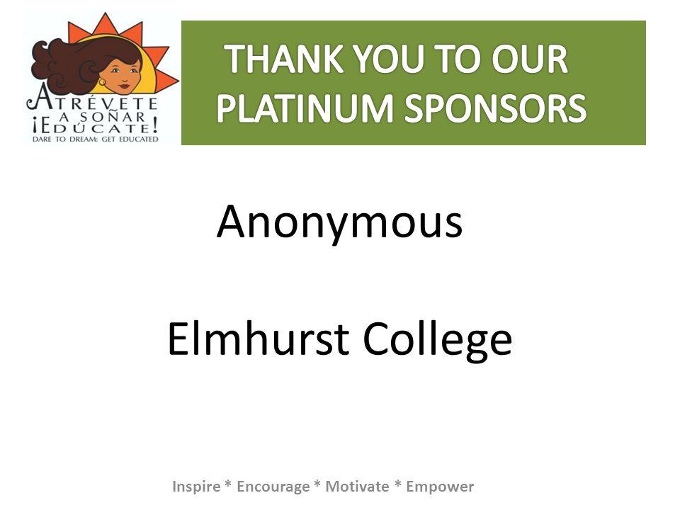 Anonymous Elmhurst College Inspire * Encourage * Motivate * Empower
