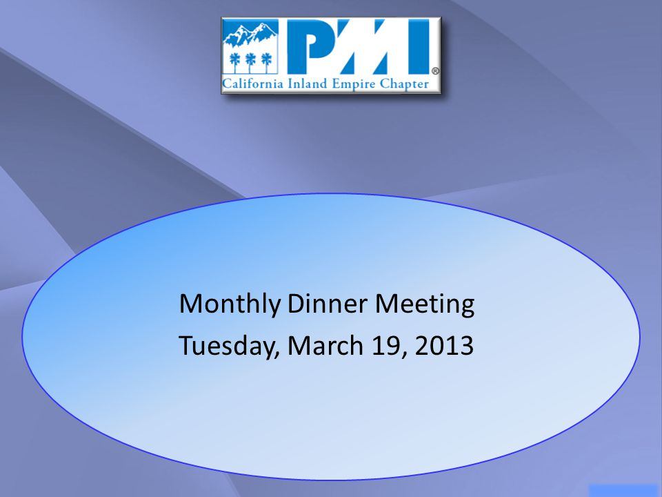 Monthly Dinner Meeting Tuesday, March 19, 2013