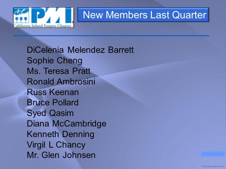 New Members Last Quarter DiCelenia Melendez Barrett Sophie Cheng Ms.