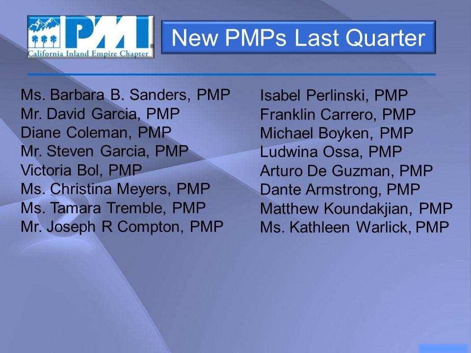 New PMPs Last Quarter Ms. Barbara B. Sanders, PMP Mr.