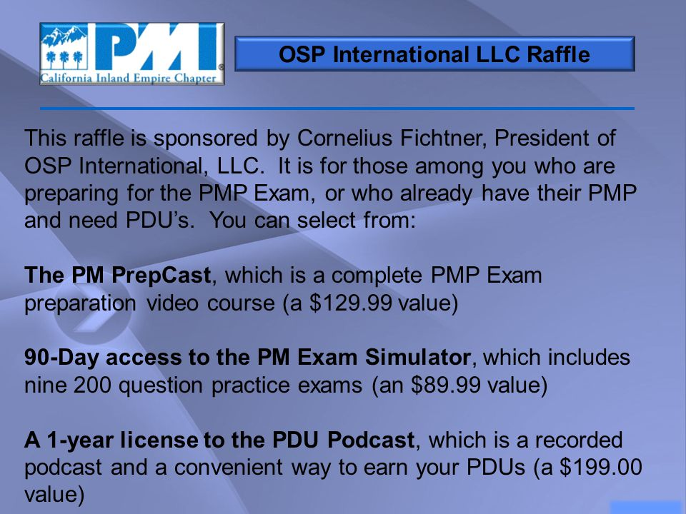 OSP International LLC Raffle This raffle is sponsored by Cornelius Fichtner, President of OSP International, LLC. It is for those among you who are pr