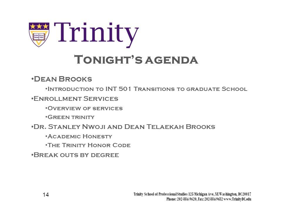 Trinity School of Professional Studies 125 Michigan Ave, NE Washington, DC 20017 Phone: 202-884-9620, Fax: 202-884-9632 www.TrinityDC.edu 13