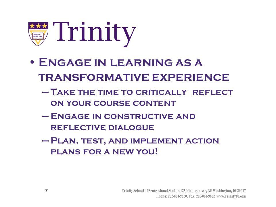 Trinity School of Professional Studies 125 Michigan Ave, NE Washington, DC 20017 Phone: 202-884-9620, Fax: 202-884-9632 www.TrinityDC.edu 6