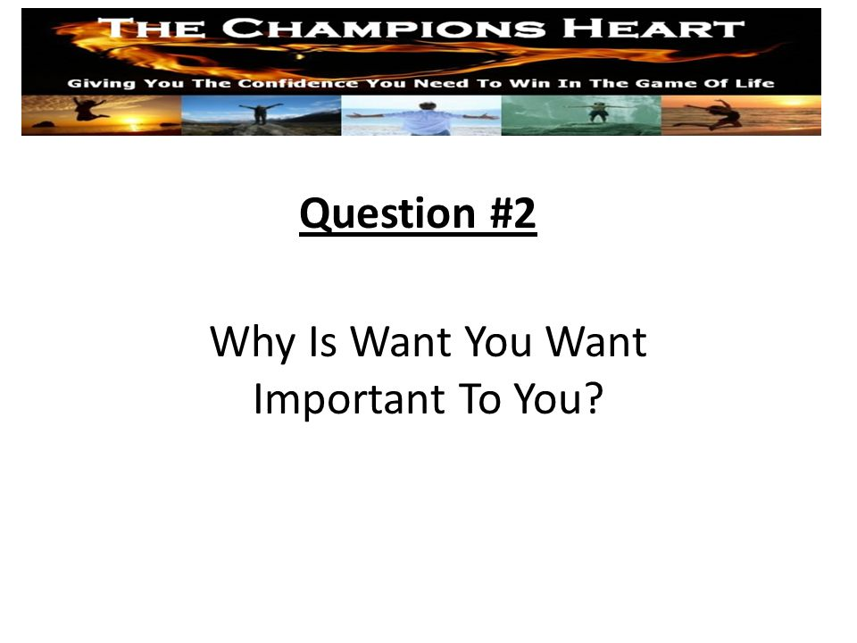 Question #3 What Is It Costing You In Your Life Not To Have What You Want?