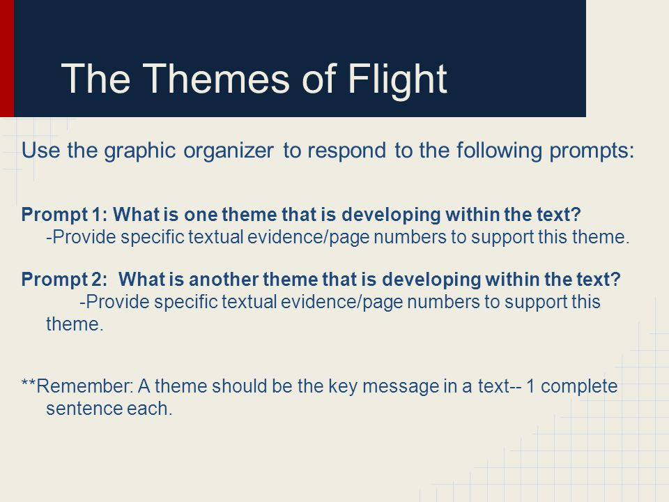 The Themes of Flight Use the graphic organizer to respond to the following prompts: Prompt 1: What is one theme that is developing within the text.