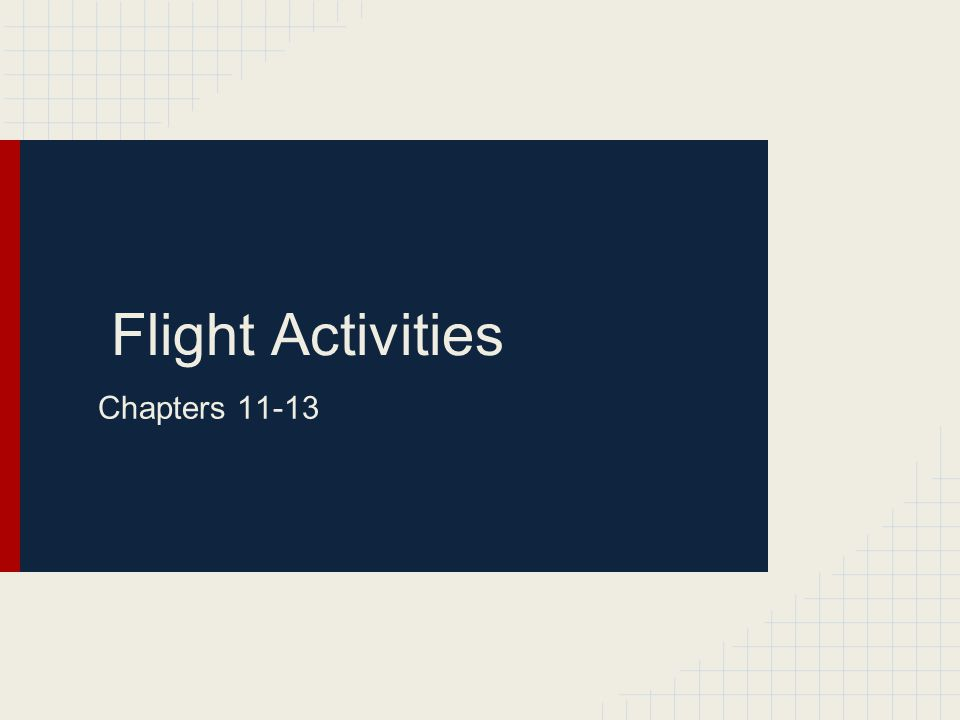 Flight Activities Chapters 11-13