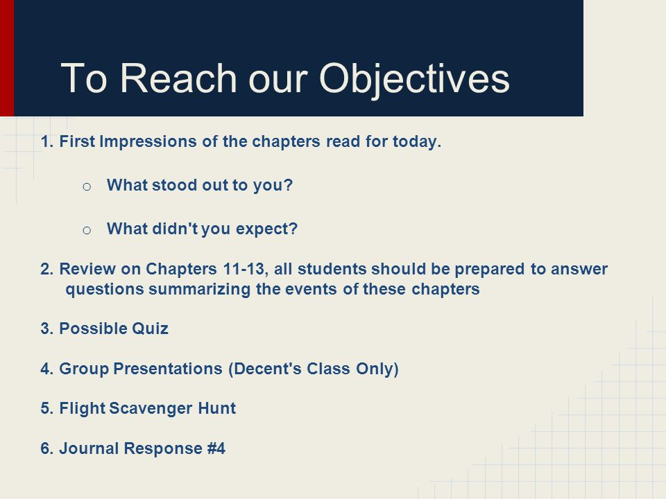 To Reach our Objectives 1. First Impressions of the chapters read for today.