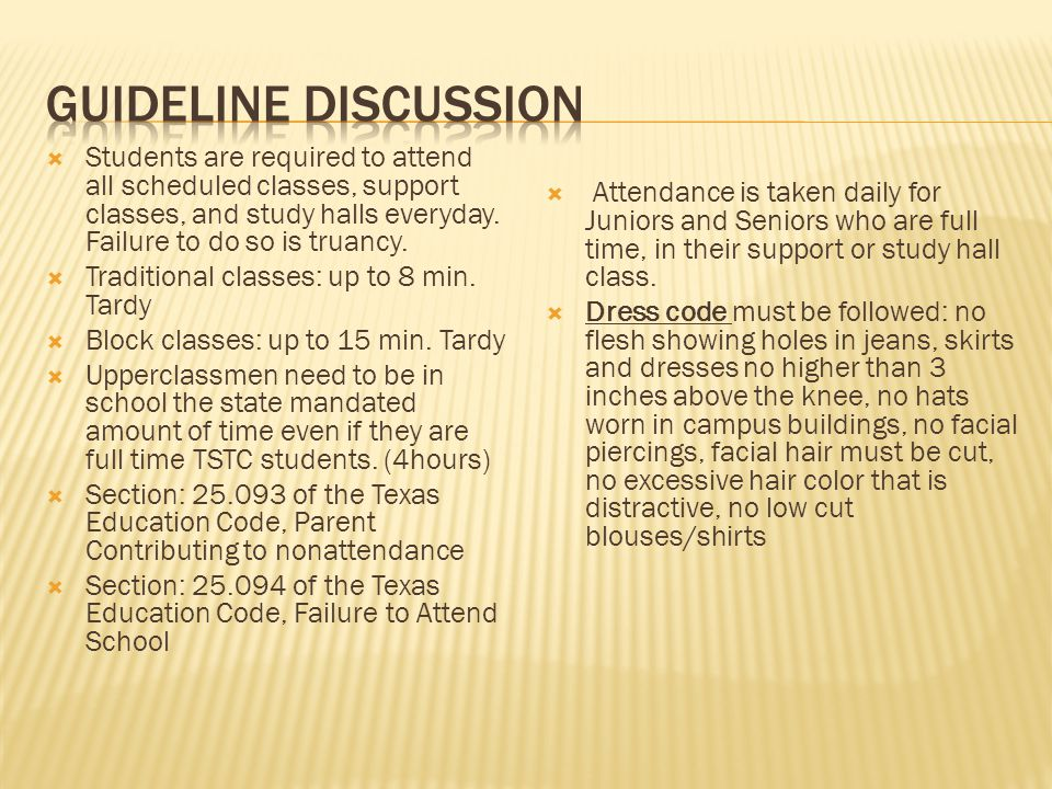  Students are required to attend all scheduled classes, support classes, and study halls everyday.