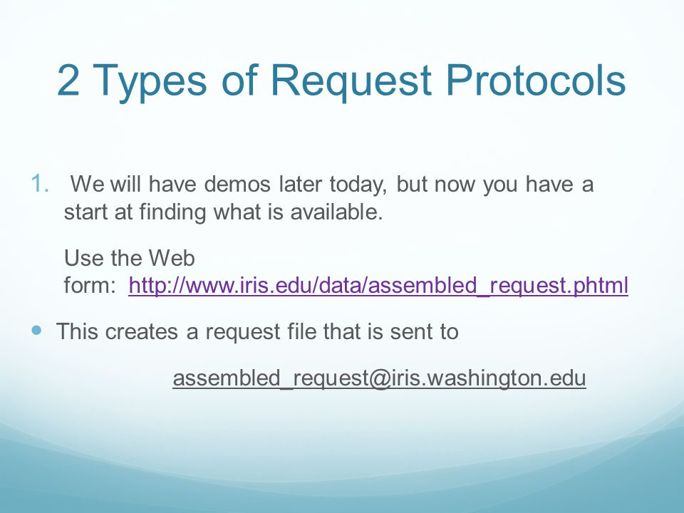 2 Types of Request Protocols  We will have demos later today, but now you have a start at finding what is available.