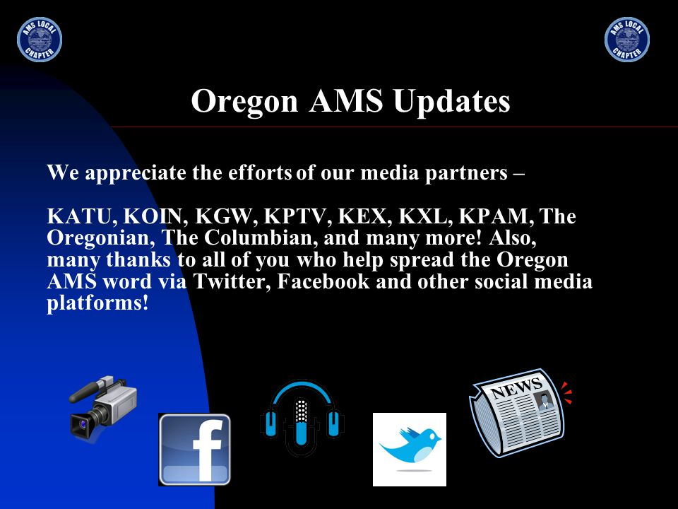 Oregon AMS Updates More Great Oregon AMS Meetings Are Coming Soon The Oregon AMS is working hard on the following meetings for the February-June time frame: * Dr.