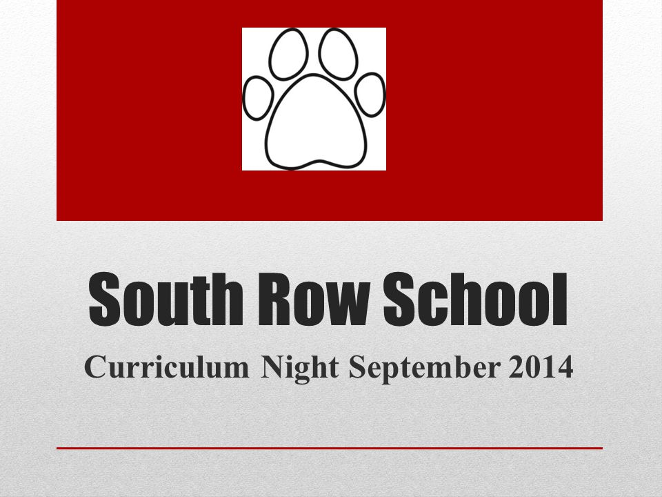 South Row School Curriculum Night September 2014