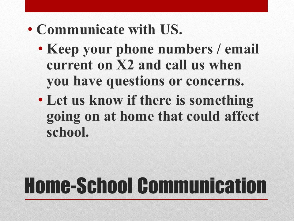 Home-School Communication Communicate with US.