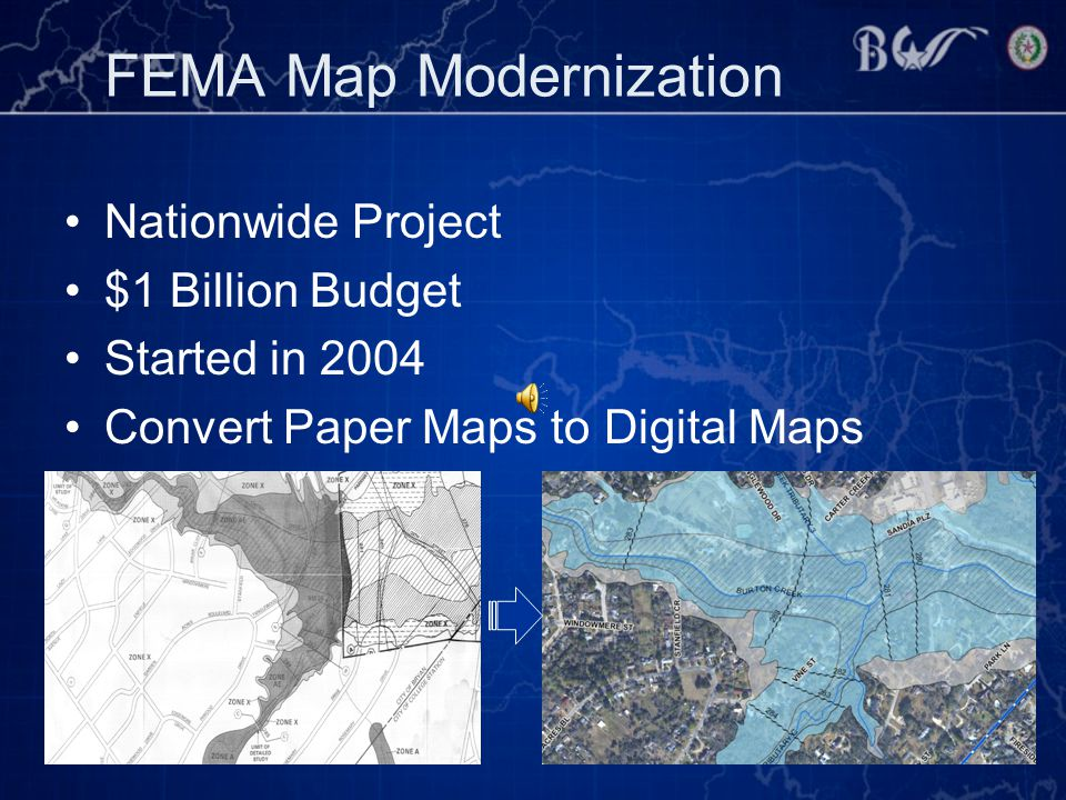 FEMA Map Modernization Nationwide Project $1 Billion Budget Started in 2004 Convert Paper Maps to Digital Maps