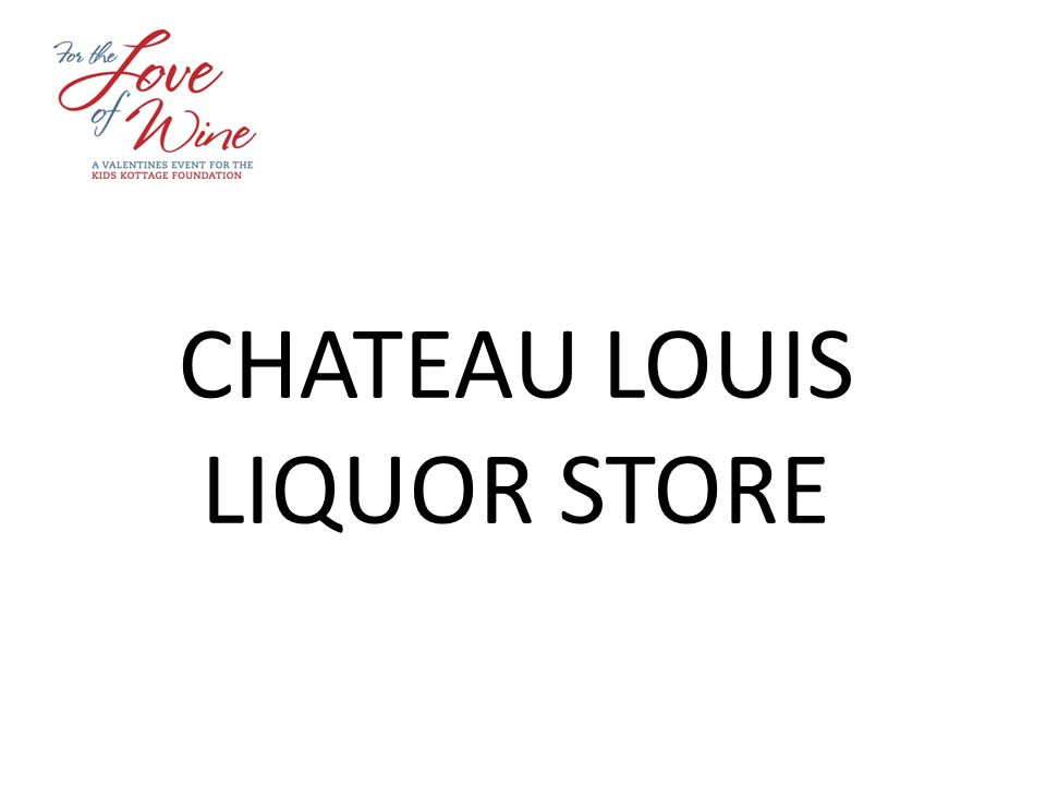 CHATEAU LOUIS LIQUOR STORE