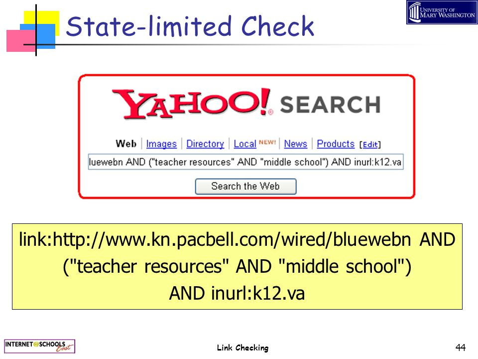 Link Checking 44 State-limited Check link:http://www.kn.pacbell.com/wired/bluewebn AND (