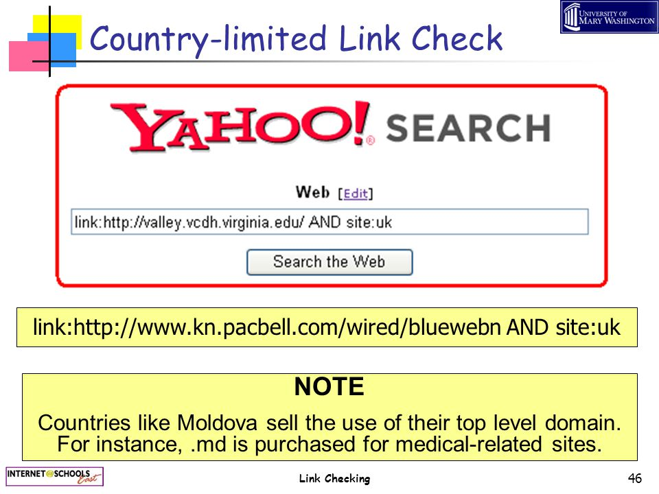 Link Checking 46 Country-limited Link Check NOTE Countries like Moldova sell the use of their top level domain. For instance,.md is purchased for medi
