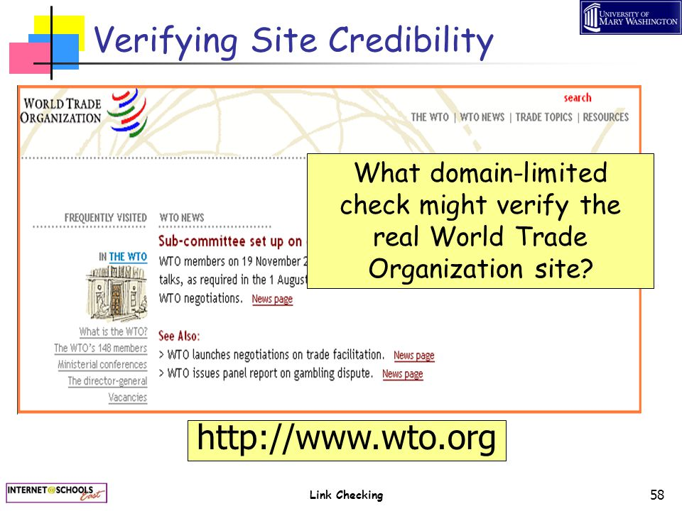 Link Checking 58 Verifying Site Credibility http://www.wto.org What domain-limited check might verify the real World Trade Organization site?