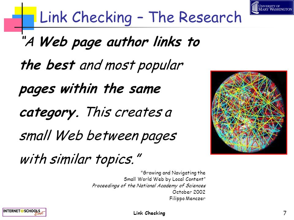 Link Checking 68 For more information see … Link Checking — A Path to Quality Web Sites MultiMedia & Internet@Schools VOLUME 12, NUMBER 1 January/February 2005, Page 12