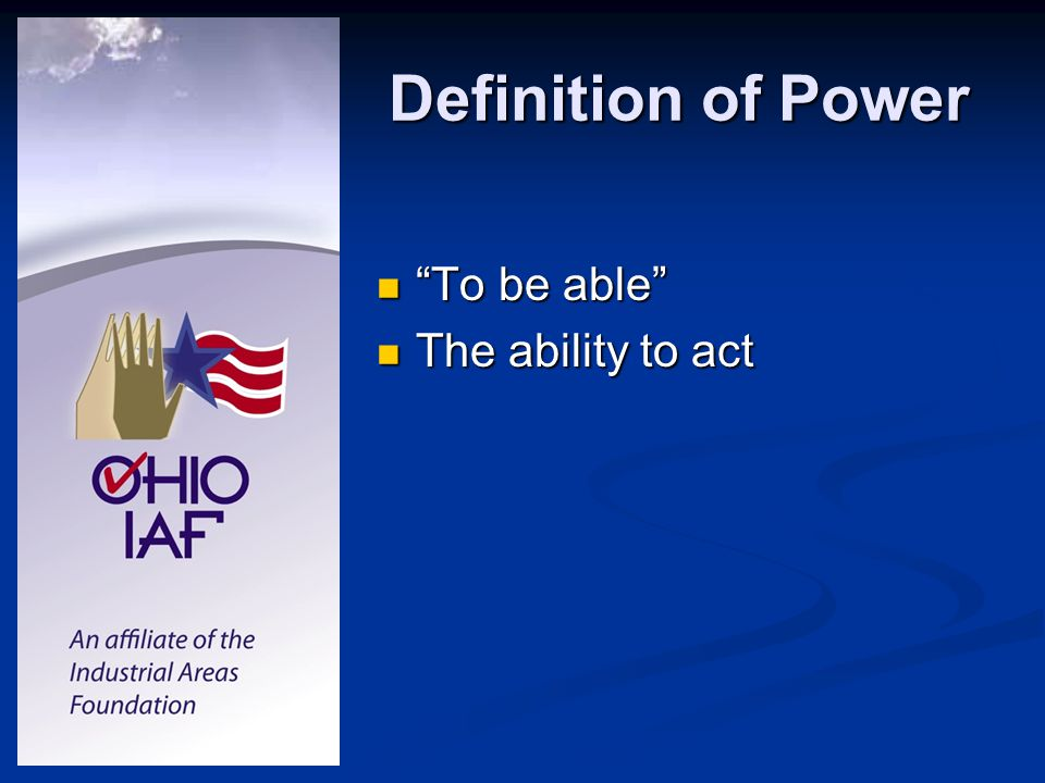 Definition of Power To be able To be able The ability to act The ability to act