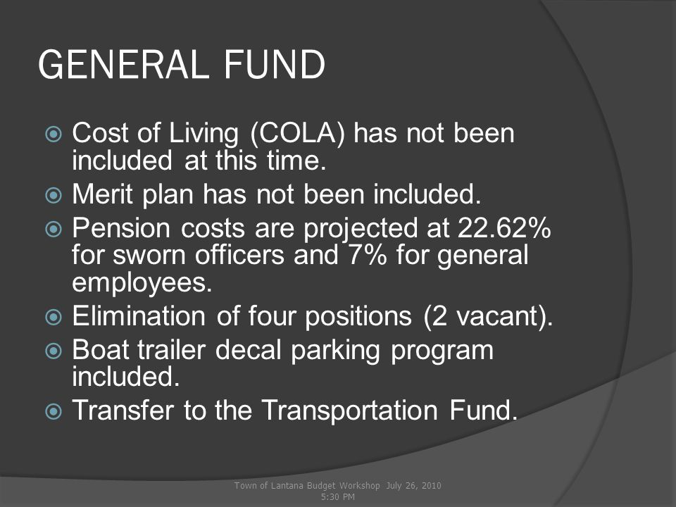 UTILITY FUND  Projected revenue  Less: Personnel (18.9 FTEs) Operating Capital Debt Contingency  Projected deficit 4,923,000 1,391,850 1,954,056 510,000 1,047,200 $75,000 ($55,106) Town of Lantana Budget Workshop July 26, 2010 5:30 PM 28%39.5%10%21%1.5%