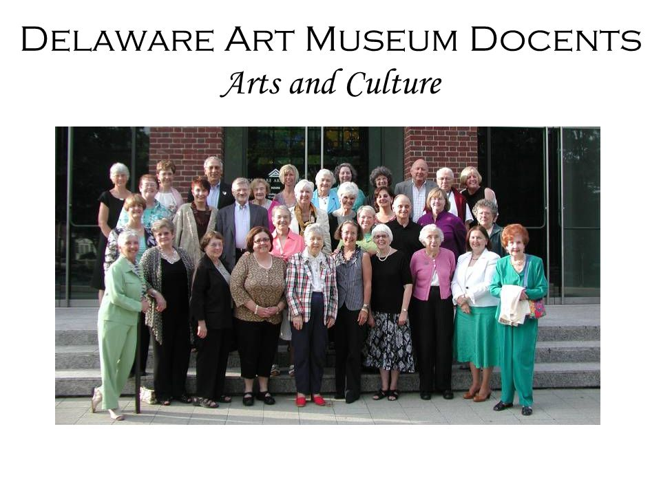 Delaware Art Museum Docents Arts and Culture