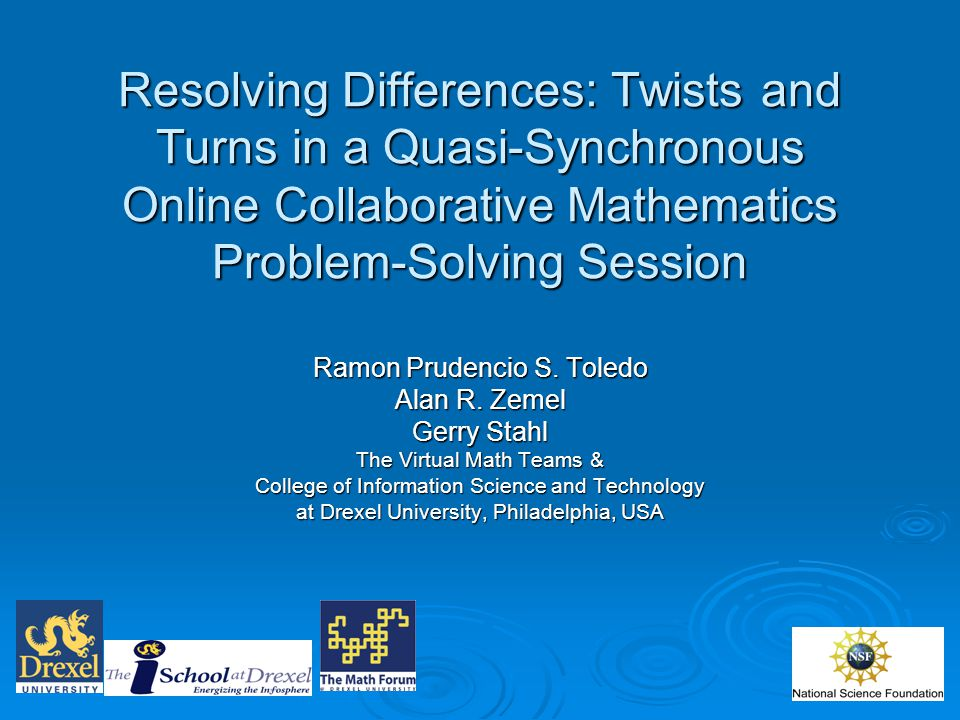 Resolving Differences: Twists and Turns in a Quasi ‑ Synchronous Online Collaborative Mathematics Problem-Solving Session Ramon Prudencio S.