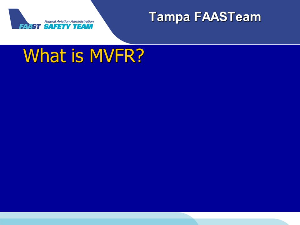 Tampa FAASTeam What is MVFR