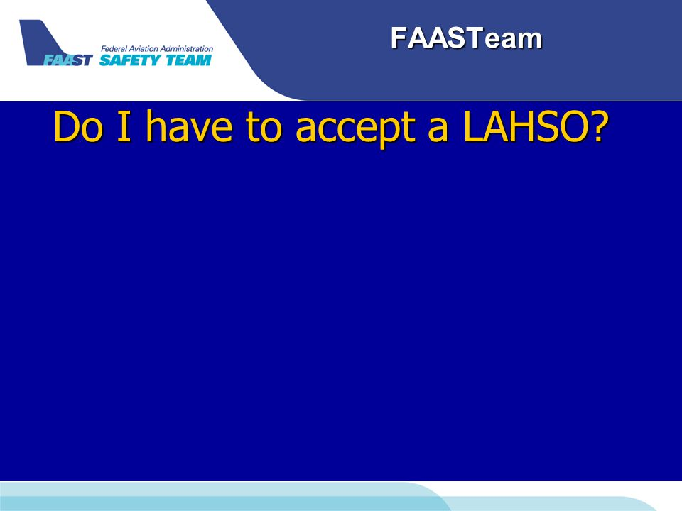 FAASTeam Do I have to accept a LAHSO