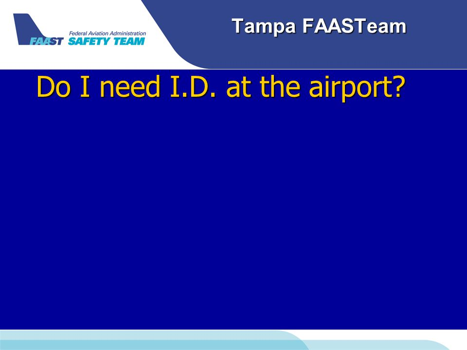 Tampa FAASTeam Do I need I.D. at the airport
