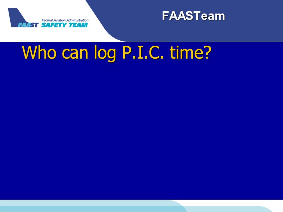 FAASTeam Who can log P.I.C. time