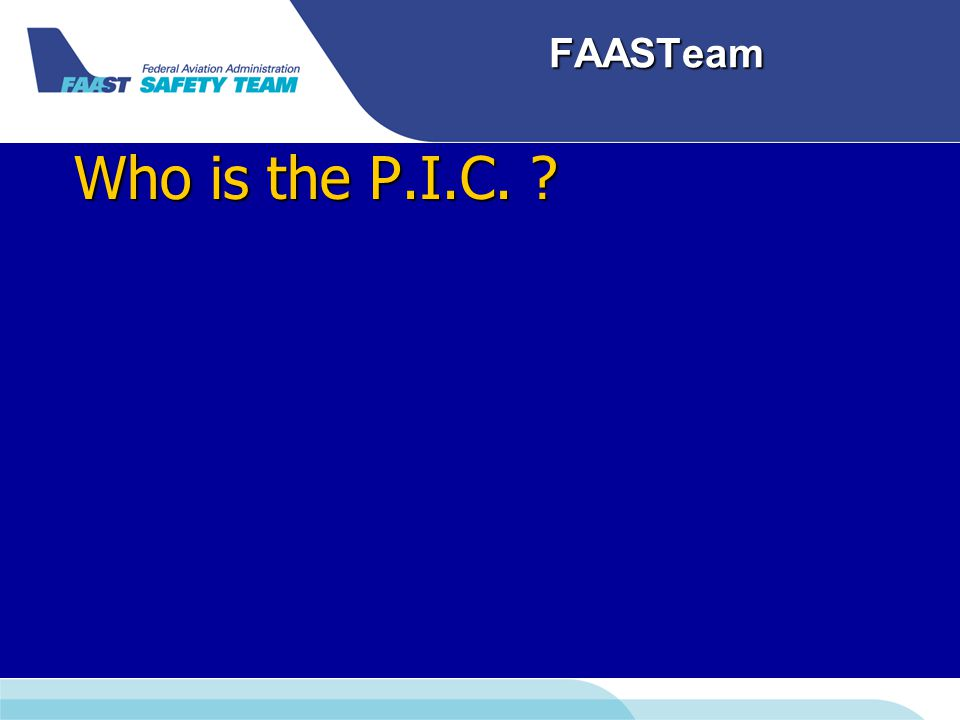 FAASTeam Who is the P.I.C.
