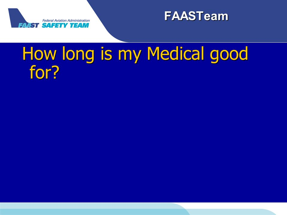FAASTeam How long is my Medical good for