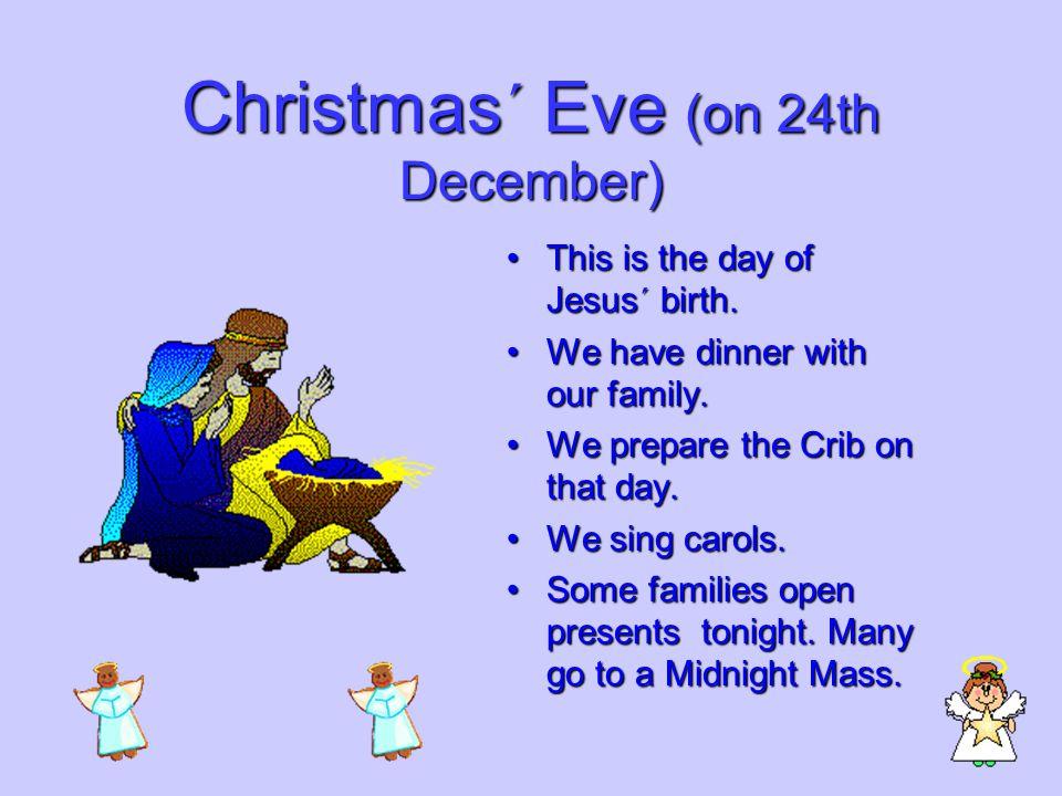 At Christmas Christmas´ Eve Christmas´ Eve Christmas´ Day Christmas´ Day Fool´s Day Fool´s Day New Year´s Eve New Year´s Eve The coming of the Three W