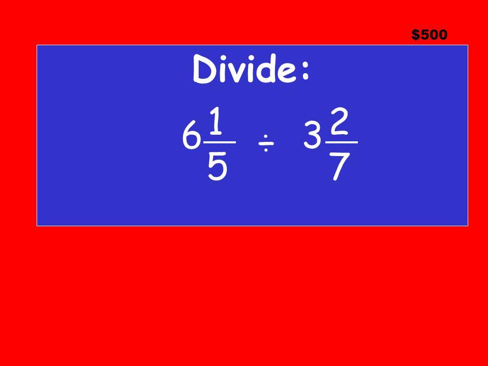 Divide: 6 3 $500 1 5 2 7 ÷